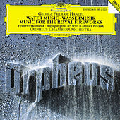 Handel: Water Music, HWV 348-350; Music for the Royal Fireworks, HWV 351 by Orpheus Chamber Orchestra