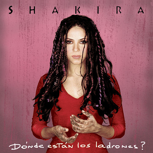 Donde Estan Los Ladrones by Shakira