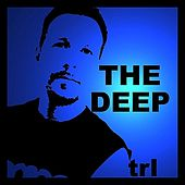 The Deep by TRL