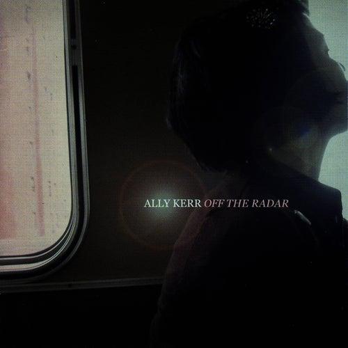 Off The Radar by Ally Kerr