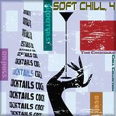 Soft Chill, 4 (The Cocktails Chill Collection) by Various Artists