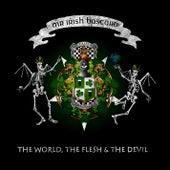 The World, the Flesh & the Devil by Mr. Irish Bastard