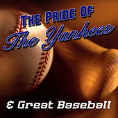 The Pride Of The Yankees & Great Baseball Moments by Various Artists