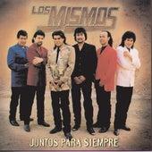 Juntos Para Siempre by Los Mismos