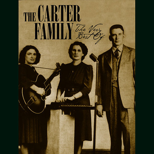 The Very Best Of by The Carter Family