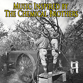 Music Inspired By The Chemical Brothers - For Film & TV by Various Artists
