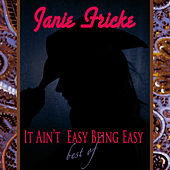 It Ain't Easy Being Easy - Best Of by Janie Fricke