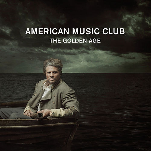 The Golden Age by American Music Club