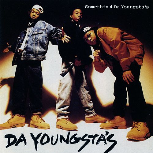 Somethin 4 The Youngsta's by Da Youngsta's