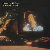 Dream Maker by Conway Twitty
