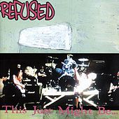This Just Might Be The Truth by Refused