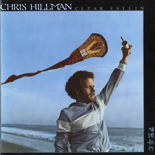 Clear Sailin' by Chris Hillman