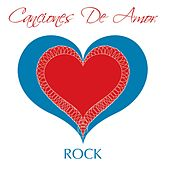 Canciones De Amor - Rock by Various Artists