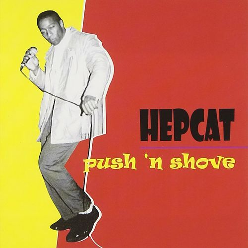Push And Shove by Hepcat