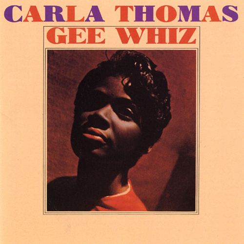 Gee Whiz by Carla Thomas