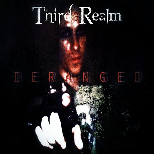 Deranged by Third Realm