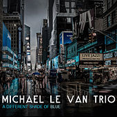 A Different Shade of Blue by Michael Le Van