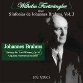 Wilhelm Furtwängler Dirige Sinfonías de Johannes Brahms, Vol. 3 (En Vivo) by Wilhelm Furtwängler