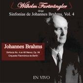 Wilhelm Furtwängler Dirige Sinfonías de Johannes Brahms, Vol. 4 (En Vivo) by Wilhelm Furtwängler