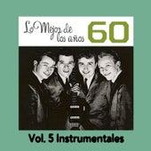Lo Mejor de los Años 60, Vol. 5 Instrumentales by Various Artists