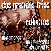 Dos Grandes Trios Cubanos by Various Artists