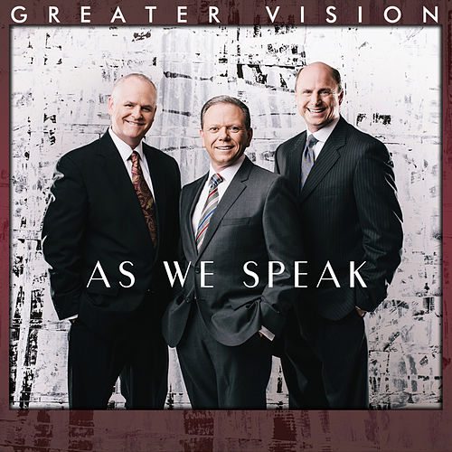 As We Speak by Greater Vision