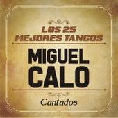 Los 25 Mejores Tangos by Miguel Caló