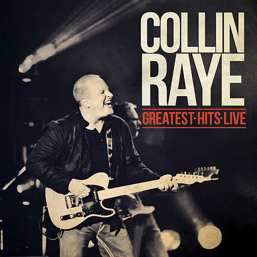 Greatest Hits Live by Collin Raye