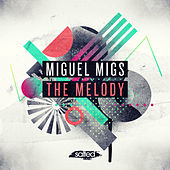 The Melody by Miguel Migs