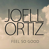 Feel So Good (J57 Remix) by Joell Ortiz