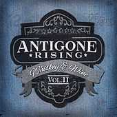 Whiskey & Wine, Vol. II by Antigone Rising