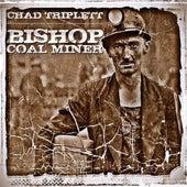 Bishop Coal Miner - Single by Chad Triplett