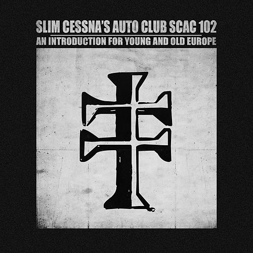 SCAC 102 An Introduction for Young and Old Europe by Slim Cessna's Auto Club