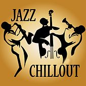 Jazz Chillout by Various Artists
