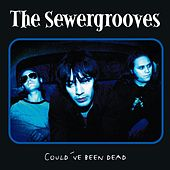 Could´ve been dead by The Sewergrooves
