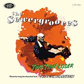 Two Time Loser by The Sewergrooves