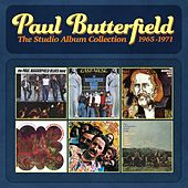 The Studio Album Collection - 1965-1971 by Paul Butterfield