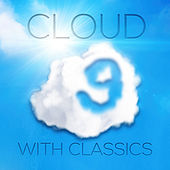 Cloud 9 with Classics – Positive Energy for Everyone, Have a Nice Day with Classical Composers, Vital Energy with Background Instrumental Music, Be Happy & Smile with Classics by Positive Energy Masters