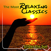 The Most Relaxing Classics Under the Sun – Classical Pieces for Deep Meditation, Peace of Mind, Chamber Music Ambient, Classical Instruments for Massage, Relax & Serenity with Harp Music by Classical Ambient Relax Collective