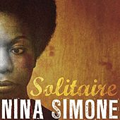 Solitaire Nina Simone by Nina Simone
