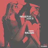 Vintage Plug 60: Session 35 - Country Ballads, Vol. 1 by Various Artists