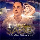Yo Quiero Saber by JJ