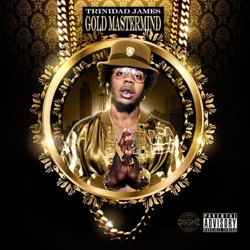 Gold Mastermind by Trinidad James