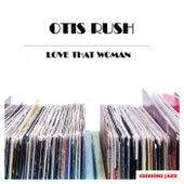 Love That Woman von Otis Rush