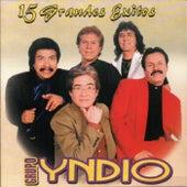 15 Grandes Exitos by Grupo Yndio