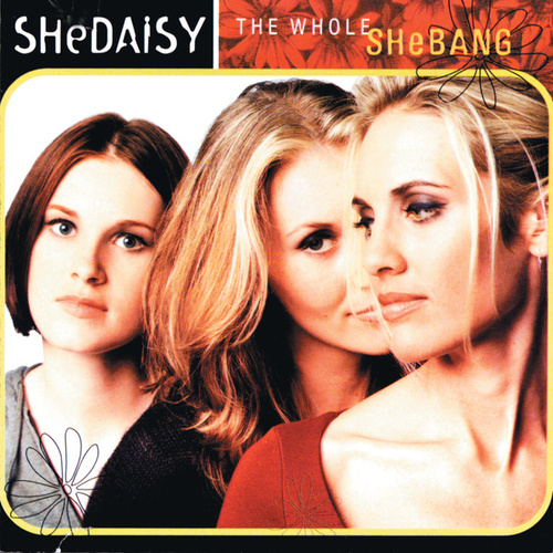 The Whole Shebang by SHeDAISY