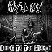 Riding the Groove by Overdose