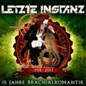 15 Jahre Brachialromantik (Best Of) by Letzte Instanz