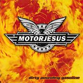Dirty Pounding Gasoline by Motorjesus