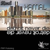 Detroit Never Die by Kamal